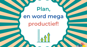 Plan, en word super productief!