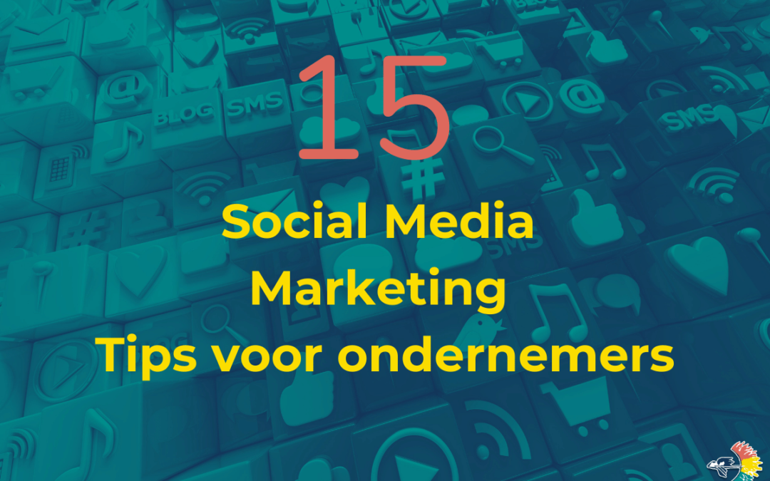 15 Super social media marketing tips voor ondernemers